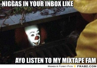 frabz-Niggas-in-your-inbox-like-Ayo-listen-to-my-mixtape-fam-91b692.jpg